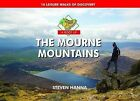 A Boot Up the Mourne Mountains: 10 Leisure  Walks of Discovery by Steve Hanna (Hardback, 2014)
