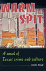 Warm Spit: A Novel of Texas Crime and Culture by Charles Stough (Paperback / softback, 2000)