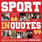 Sport in Quotes: Insight and Inspiration from the World's Sporting Heroes by Ammonite Press (Paperback, 2011)