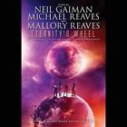 Eternity S Wheel by Mallory Reaves, Neil Gaiman, Michael Reaves (CD-Audio, 2015)