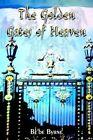 Golden Gates of Heaven 9781410796516 by Be'be Byrne Hardback