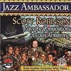 Scott Robinson - Jazz Ambassador ( Plays the Compositions of Louis Armstrong, 2004)