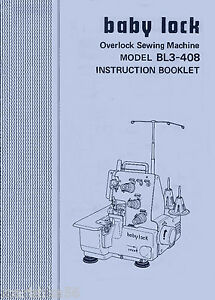 INSTRUCTION MANUAL FOR BABY LOCK BL3-408 BL3-418 SERGER (Juki) * PDF