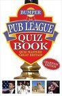 Bumper Pub League Quiz Book by Quiz Masters of Great Britain (Paperback, 2009)