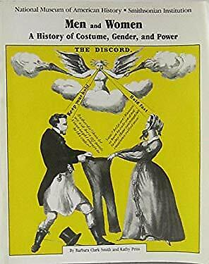 Men and Women : A History of Costume, Gender, and Power by Peiss, Kathy