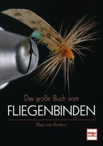Das große Buch vom Fliegenbinden Fliegentypen Bindewerkzeuge Ratgeber Buch Book