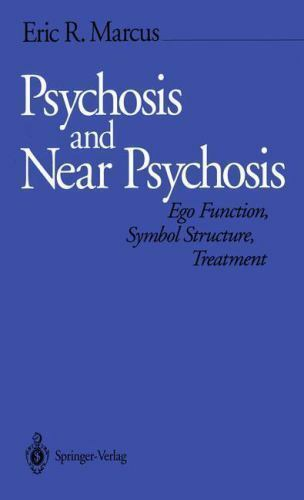 Psychosis and Near Psychosis : Ego Function, Symbol Structure and Treatment