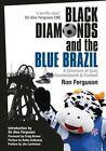 Black Diamonds & the Blue Brazil: A Chronicle of Coal, Cowdenbeath and Football by Ron Ferguson (Paperback, 2014)