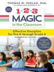 1-2-3 Magic in the Classroom: Effective Discipline for Pre-K Through Grade 8 by Thomas W. Phelan, Jane Schonour (CD-Audio, 2016)