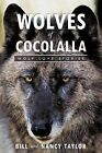 Wolves of Cocolalla: Wolf Love Stories by Bill and Nancy Taylor (Paperback, 2011)