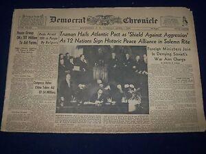 1949 APR 5 DEMOCRAT & CHRONICLE NEWSPAPER - TRUMAN HAILS ATLANTIC PACT - NP 1624