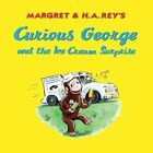 Curious George and the Ice Cream Surprise by H A Rey, Monica Perez (Paperback, 2012)