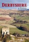 Derbyshire: A History by David Hey (Hardback, 2008)