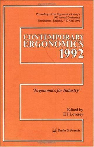 Contemporary Ergonomics: Contemporary Ergonomics 1992 : Ergonomics for...