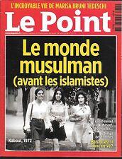LE POINT N° 2277--LE MONDE MUSULMAN AVANT LES ISLAMISTES--ATATURK/NASSER