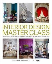 Interior Design Master Class : 100 Lessons from America's Finest Designers on...