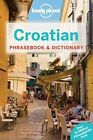 Lonely Planet Croatian Phrasebook and Dictionary by Lonely Planet (Paperback, 2015)