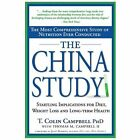 The China Study : The Most Comprehensive Study of Nutrition Ever Conducted and the Startling Implications for Diet, Weight Loss and Long-Term Health by T. Colin Campbell and Thomas M., II Campbell (2006, Paperback)