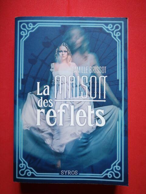 La maison des reflets - Camille BRISSOT - Livre - Très bon état