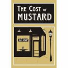 The Cost of Mustard Poems That Make You Laugh Think and Smile 9781438971377
