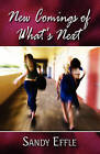 New Comings of What's Next by Sandy Effle (Paperback / softback, 2011)