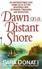 Dawn on a Distant Shore by Sara Donati (Paperback, 2001)