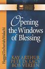Opening the Windows of Blessing: Haggai, Zechariah, Malachi by Pete De Lacy, Bob Vereen, Kay Arthur (Paperback, 2003)