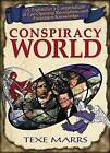 Conspiracy World: A Truthteller's Compendium of Eye-Opening Revelations and Forbidden Knowledge by Texe Marrs (Paperback / softback, 2009)
