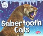 Sabertooth Cats by Melissa Higgins (Paperback, 2015)