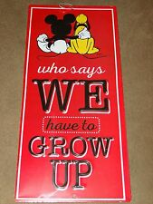 Disney Mickey Mouse & Pluto Who Says We Have To Grow Up Tin Metal Sign-New