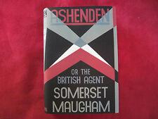 ASHENDEN - W. SOMERSET MAUGHAM -  1928 FIRST BRITISH EDITION - CLASSIC SPY
