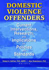 Domestic Violence Offenders: Current Interventions, Research, and Implications for Policies and Standards by Alan Rosenbaum (Paperback, 2002)