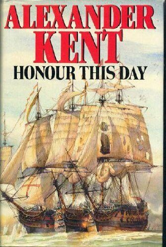 Honour This Day By Alexander Kent. 9780434388349