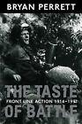The Taste of Battle: Front Line Action, 1914-91 by Bryan Perrett (Hardback, 2000)