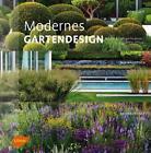 Modernes Gartendesign von Philippe Perdereau, Didier Willery und Brigitte Perdereau (2015, Taschenbuch)