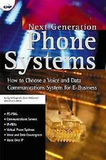 Next Generation Phone Systems : How to Choose a Voice and Data Communications...