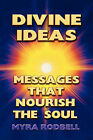 Divine Ideas Messages That Nourish the Soul by Myra Rodbell (Paperback, 2001)