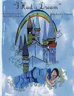 I Had a Dream by Karen McKelvain Kite 9781449035396 Paperback 2009