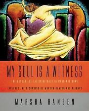 My Soul Is a Witness: The Message of the Spirituals in Word And Song