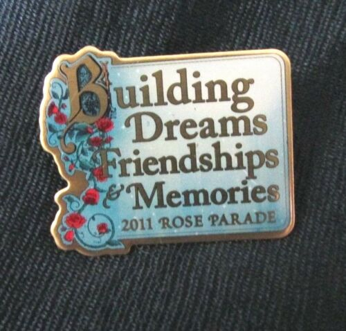 ROSE PARADE 2011 BUILDING DREAMS FRIENDSHIP AND MEMORIES  PIN