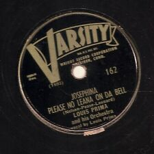Louis Prima on 78 rpm Varsity 162: Josephine Please No Lean on da Bell/Oh Marie