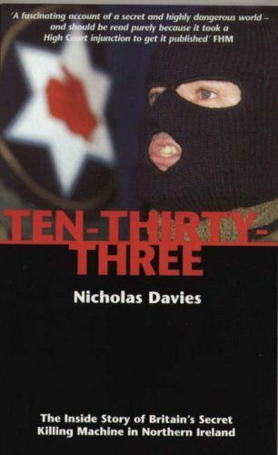 Ten-Thirty-Three: The Inside Story of Britain's Secret Killing  .9781840183436