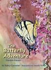 The Butterfly Adventure by Nancy Lorraine (Hardback, 2013)