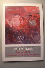 Josef Winkler Von A bis .. Erotische existentielle Metamorphosen Papierarbeiten