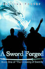 A Sword Forged by Charles Foster (Paperback / softback, 2001)