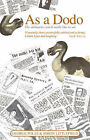 As a Dodo: The Obituaries You'd Like to See by George Poles, Simon Littlefield (Hardback, 2007)