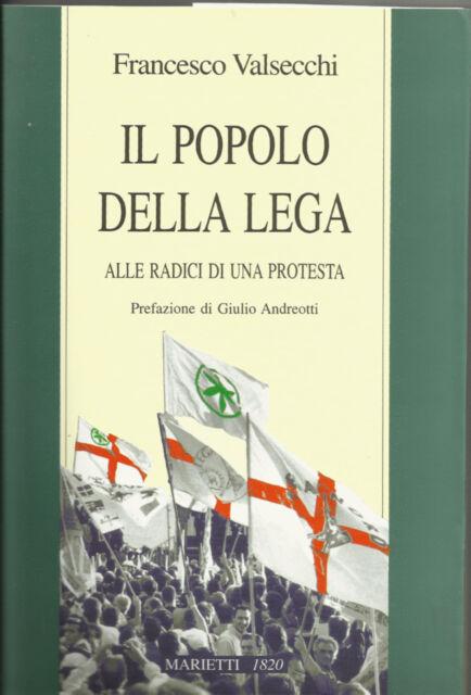 FRANCESCO VALSECCHI: IL POPOLO DELLA LEGA _ PREFAZIONE DI GIULIO ANDREOTTI_ 1997