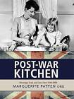 Marguerite Patten's Post-war Kitchen: Nostalgic Food and Facts from 1945-54 by Marguerite Patten (Paperback, 2012)