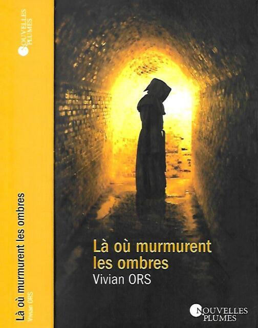 Vivian ORS--LA OU MURMURENT LES OMBRES--E.O Nouvelles plumes-Thriller Historique