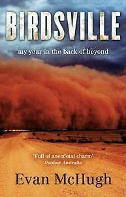 1 of 1 - Birdsville: My Year in the Back of Beyond by Evan McHugh (Paperback, 2017)